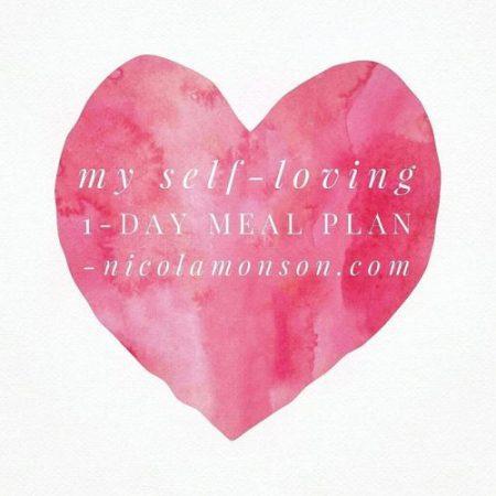 My Self-Loving 1-Day Meal Plan